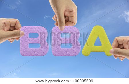 Hand Arrange Alphabet Bba Of Acronym Bachelor Of Business Administration.