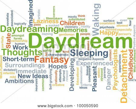 Background concept wordcloud illustration of daydream