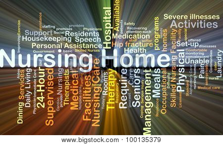 Background concept wordcloud illustration of nursing home glowing light