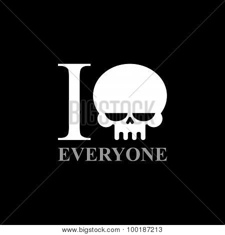 I Hate Everyone. A Symbol Of Hatred From  Skull. Wicked Emblem To T-shirts.