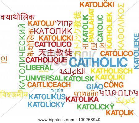 Background concept wordcloud multilanguage international many language illustration of catholic