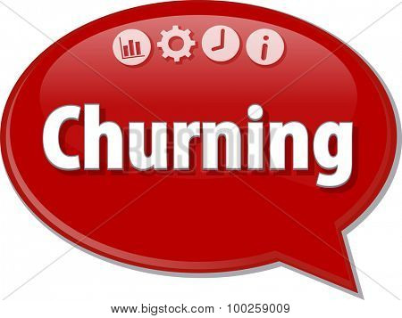 Speech bubble dialog illustration of business term saying Churning
