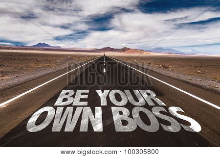 Be Your Own Boss written on desert road