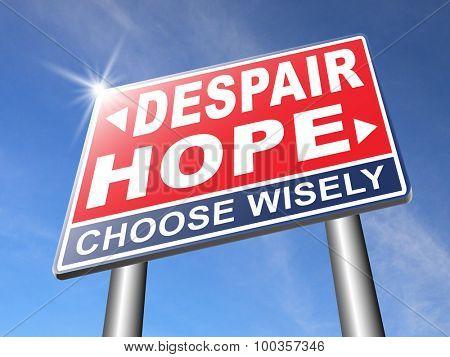 hope or despair hopeful hopeless lost losing faith or desperation