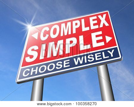 complex or simple the easy or the hard way decisive choice challenge making complicated choice simplicity or complexity road sign arrow