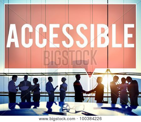 Accessible Approachable Attainable Available Business Concept poster