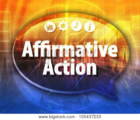 Speech bubble dialog illustration of business term saying Affirmative action
