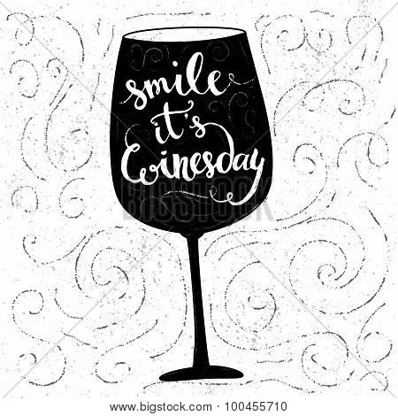 Smile, it's winesday - inspirational quote, typography art for cafe, bars and restaurants. Vector ph
