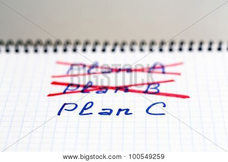 Plans A and B failed we need plan C