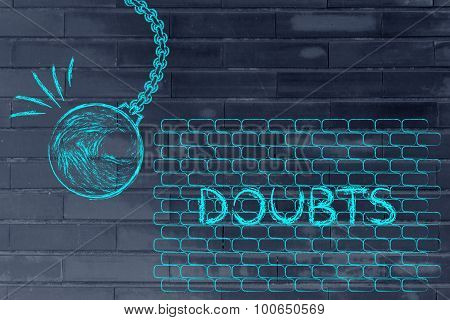 Wrecking Ball About To Destroy A Wall With The Text Doubts