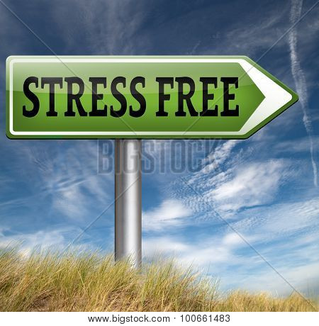 reduce stressfull life by stress free area by relaxation spa wellness treatment road sign