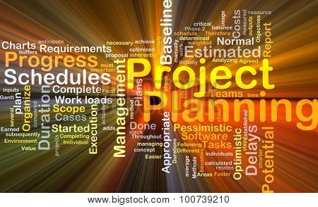 Background concept wordcloud illustration of project planning glowing light