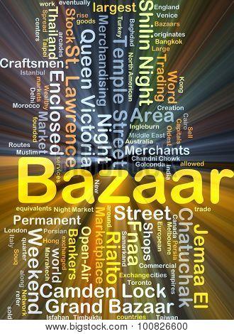 Background concept wordcloud illustration of bazaar glowing light poster