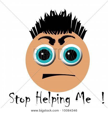 stop helping me