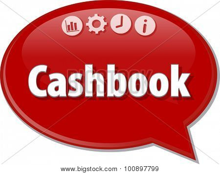 Speech bubble dialog illustration of business term saying Cashbook