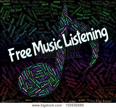 Free Music Listening Indicates Sound Track And Audio