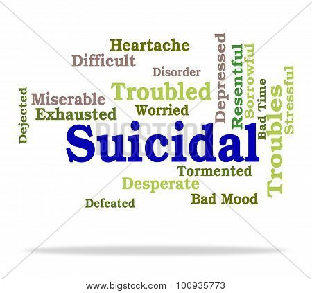 Suicidal Word Indicates Suicide Crisis And Depressed
