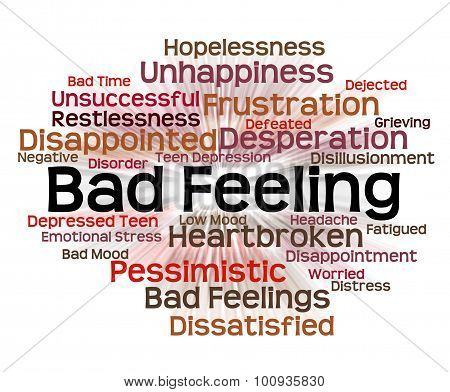 Bad Feeling Meaning Ill Will And Nastiness poster