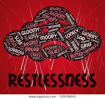Restlessness Word Indicates Ill At Ease And Agitated