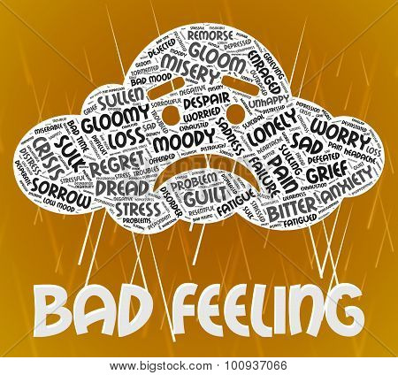 Bad Feeling Indicates Ill Will And Animosity