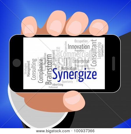 Synergize Word Shows Work Together And Collaboration