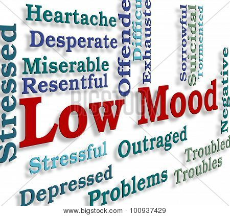Low Mood Means Broken Hearted And Despairing