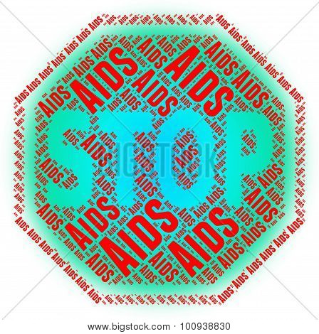 Stop Aids Means Acquired Immunodeficiency Syndrome And Control