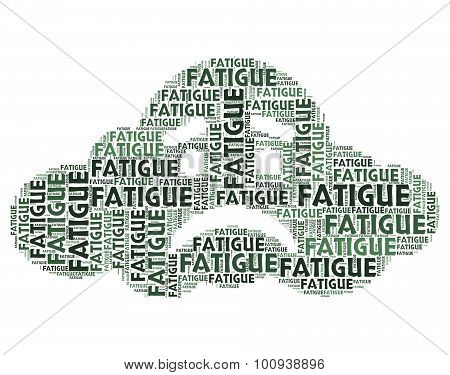 Fatigue Word Shows Lack Of Energy And Drowsiness