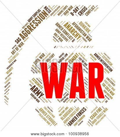 War Word Represents Military Action And Battle