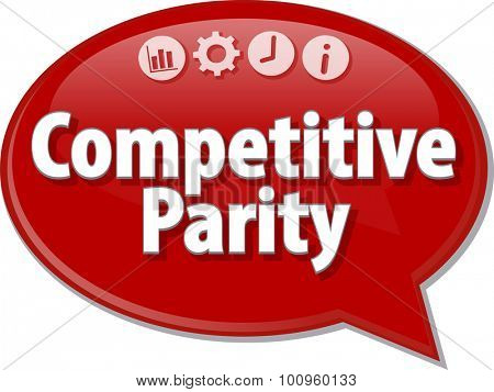 Speech bubble dialog illustration of business term saying Competitive Parity