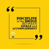 Inspirational motivational quote. Discipline is the bridge between goals and accomplishment. Simple trendy design. poster