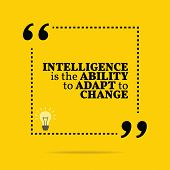 Inspirational motivational quote. Intelligence is the ability to adapt to change. Simple trendy design. poster