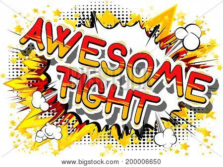 Awesome Fight - Comic book word on abstract background.