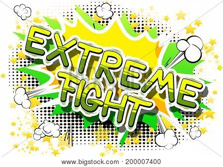 Extreme Fight - Comic book word on abstract background.