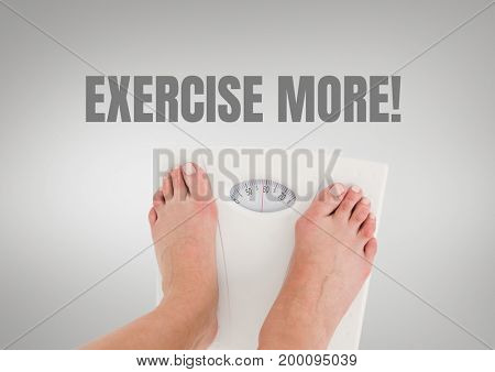 Digital composite of Exercise more text and feet on weighing scales with grey background