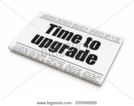 Timeline concept: newspaper headline Time To Upgrade on White background, 3D rendering