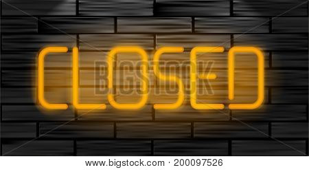 Closed realistic neon inscription Light sign on brick wall. Can be used for advertising and promotion, design flyer or placard.