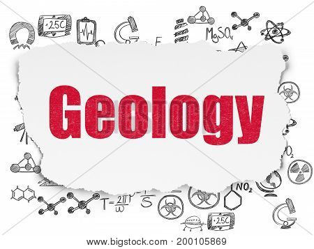 Science concept: Painted red text Geology on Torn Paper background with  Hand Drawn Science Icons