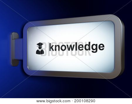 Education concept: Knowledge and Student on advertising billboard background, 3D rendering