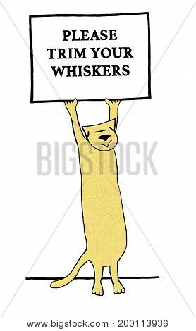 Cartoon illustration of a cat holding a sign and a pun about whiskers. poster