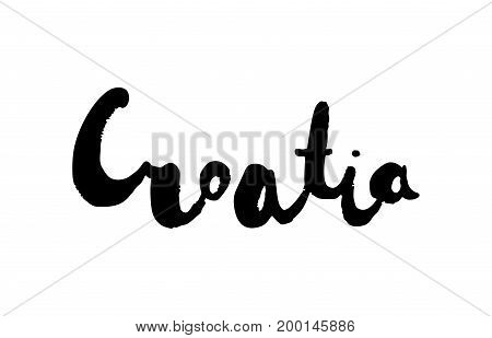 Grunge hand lettering of the European country - Croatia - for postcard, travel poster, historic maps and promotional materials of the travel agency, vector illustration