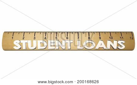 Student Loans Ruler Tuition Borrow Money 3d Illustration