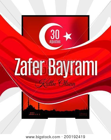 Turkey holiday Zafer Bayrami 30 Agustos Translation from Turkish: The Victory Day of 30 August. Vector banner or placard with abstract Turkey flag and Istanbul skyline frame on background