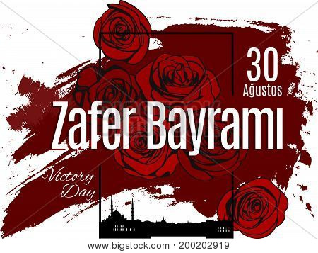 Turkey holiday Zafer Bayrami 30 Agustos Translation from Turkish: The Victory Day of 30 August. Vector simple frame with skyline of Istanbul city and wine roses on grunge spot background