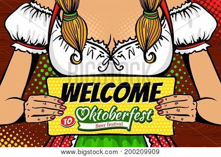 Closeup of young sexy waitress in traditional Bavarian dress holding board with Welcome to Oktoberfest beer festival text. Vector illustration in retro comic pop art style. Party invitation poster.