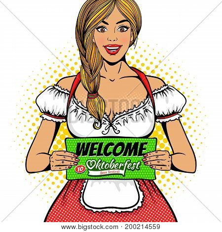Young sexy waitress in traditional Bavarian dress holding board with Welcome to Oktoberfest beer festival text. Vector bright object in retro comic pop art style on white background. Party invitation.