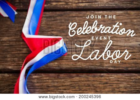 Digital composite image of join celebratio event labor day text against red white and blue ribbons on table