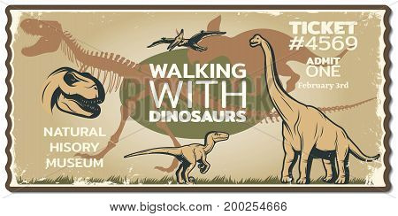 Grungy dinosaur ticket to historic museum with animals of mesozoic era in vintage style vector illustration