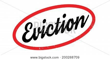 Eviction rubber stamp. Grunge design with dust scratches. Effects can be easily removed for a clean, crisp look. Color is easily changed.