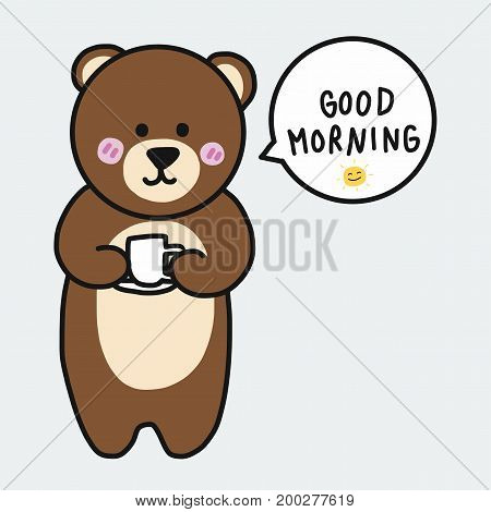Brown bear with coffee cup saying good morning cartoon illustration